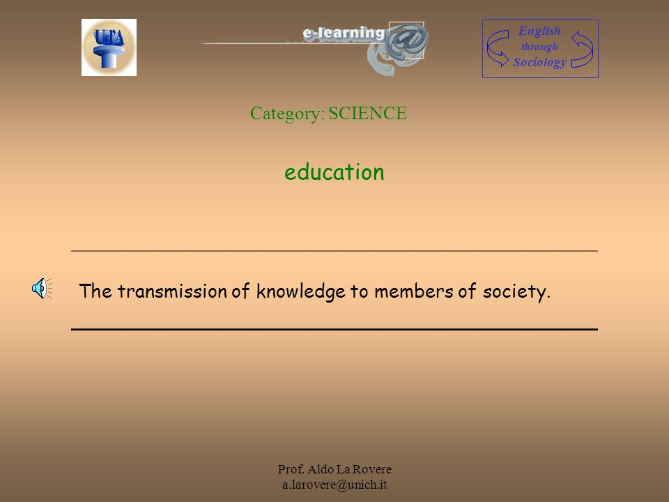 Prof. Aldo La Rovere a.larovere@unich.it ecology The study of the system of relationships between organisms and their environment. English through Soc
