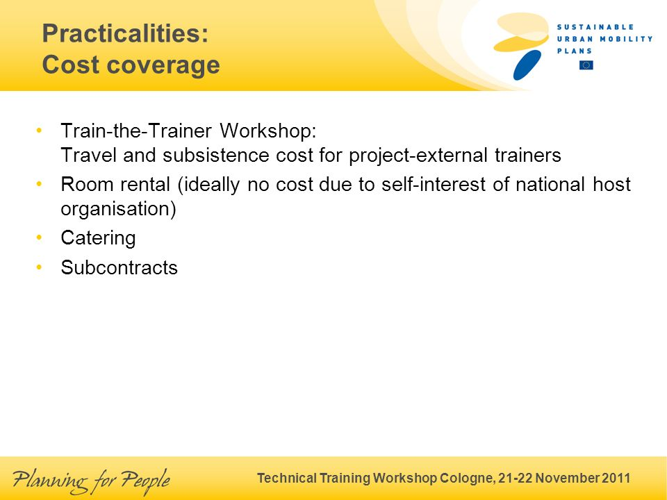 Technical Training Workshop Cologne, 21-22 November 2011 Train-the-Trainer Workshop: Travel and subsistence cost for project-external trainers Room re