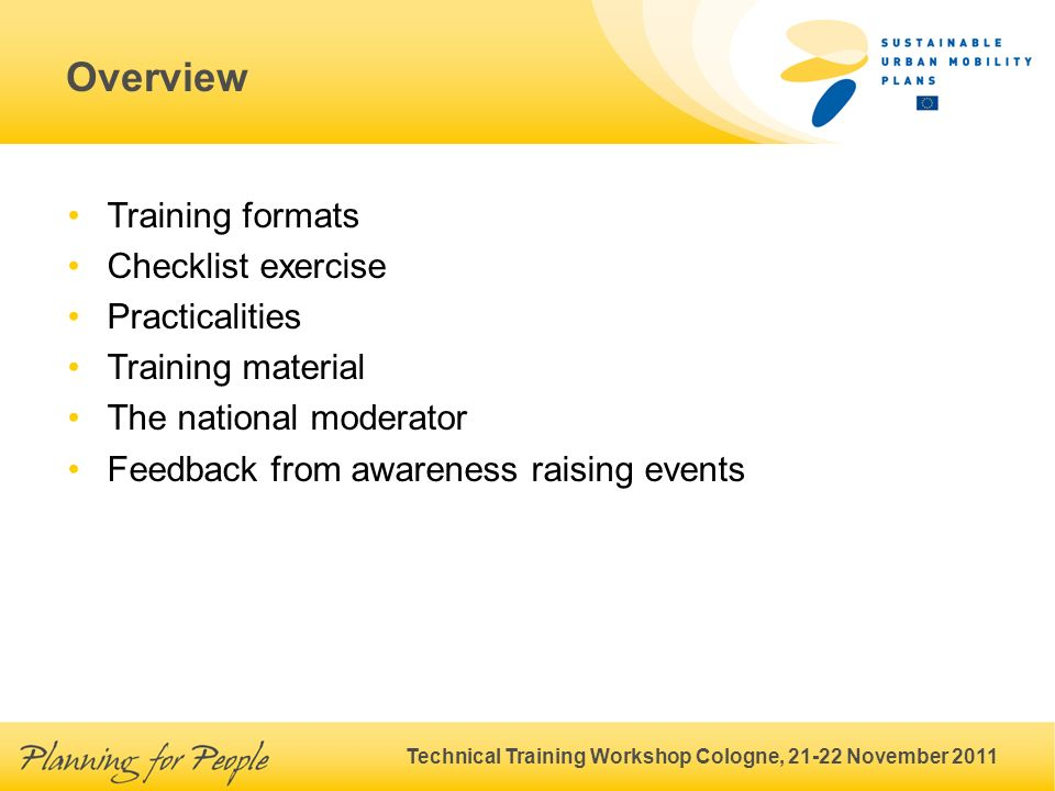 Technical Training Workshop Cologne, 21-22 November 2011 Overview Training formats Checklist exercise Practicalities Training material The national mo