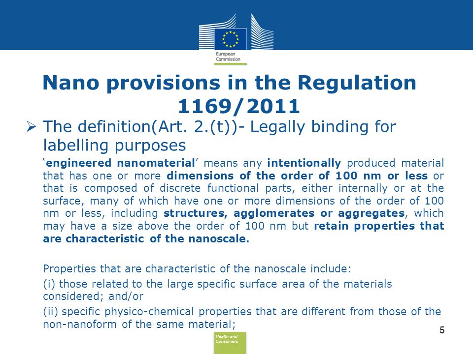 Health and Consumers Health and Consumers Nano provisions in the Regulation 1169/2011 The definition(Art. 2.(t))- Legally binding for labelling purpos
