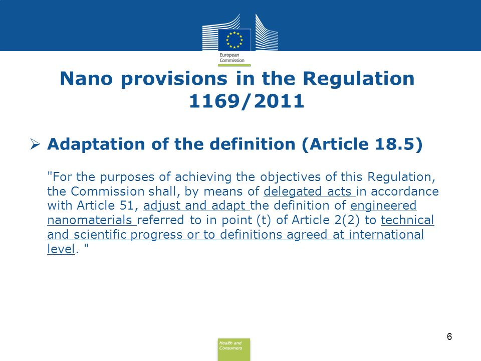 Health and Consumers Health and Consumers Nano provisions in the Regulation 1169/2011 Adaptation of the definition (Article 18.5)