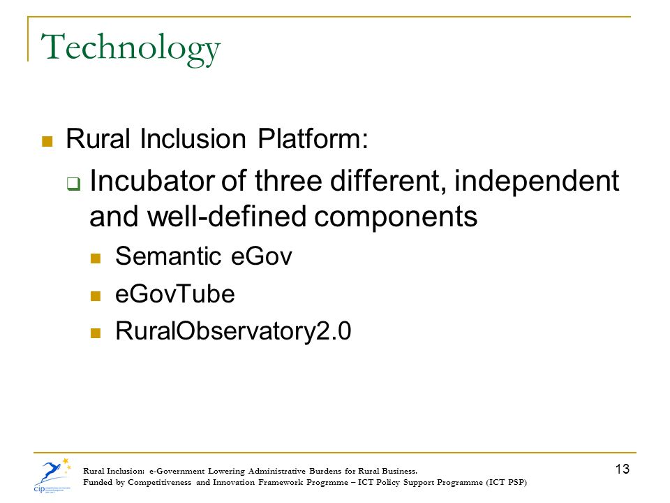 Technology Rural Inclusion Platform: Incubator of three different, independent and well-defined components Semantic eGov eGovTube RuralObservatory2.0
