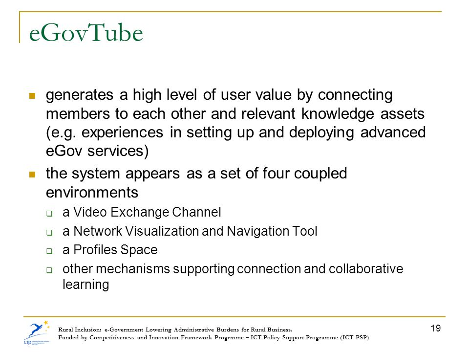 eGovTube generates a high level of user value by connecting members to each other and relevant knowledge assets (e.g. experiences in setting up and de