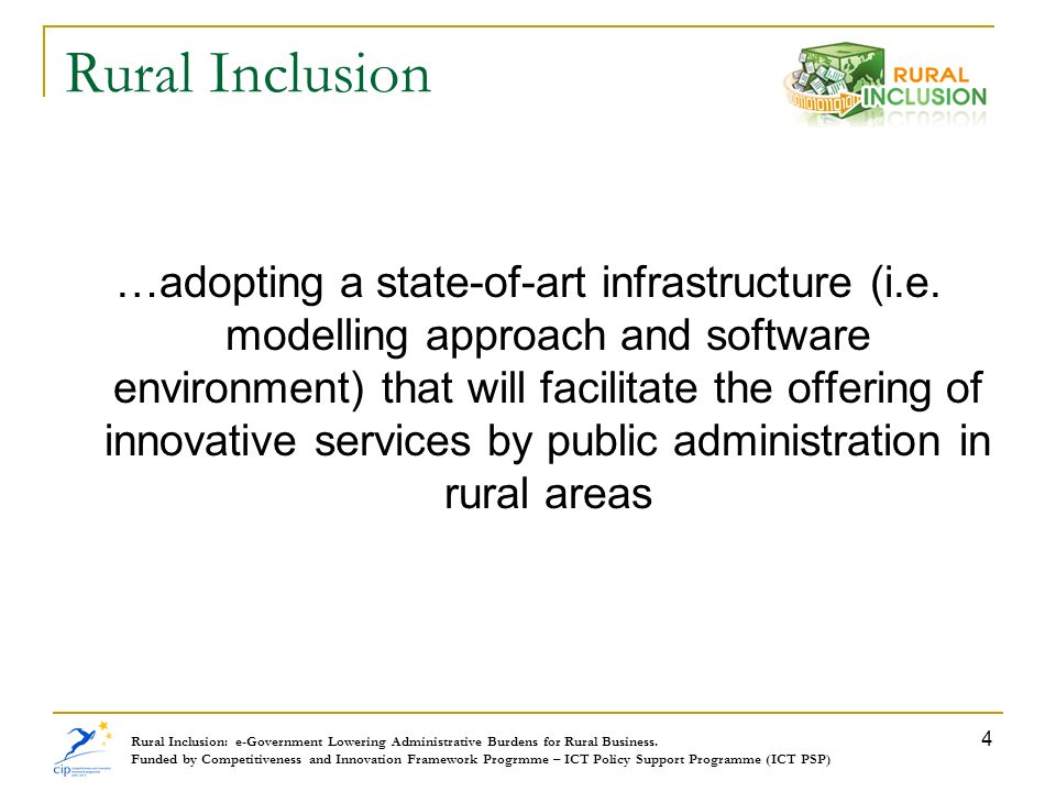 Rural Inclusion: e-Government Lowering Administrative Burdens for Rural Business. Funded by Competitiveness and Innovation Framework Progrmme – ICT Po