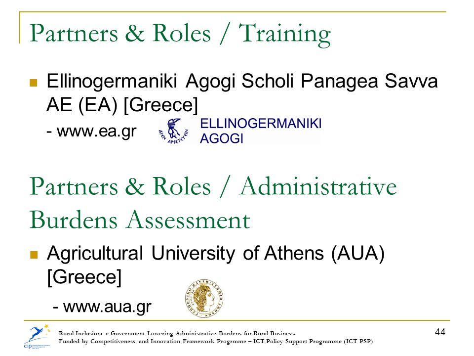 Partners & Roles / Training Ellinogermaniki Agogi Scholi Panagea Savva AE (EA) [Greece] - www.ea.gr Rural Inclusion: e-Government Lowering Administrat