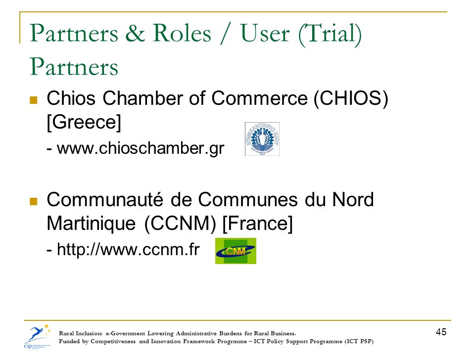 Partners & Roles / User (Trial) Partners Chios Chamber of Commerce (CHIOS) [Greece] - www.chioschamber.gr Communauté de Communes du Nord Martinique (C