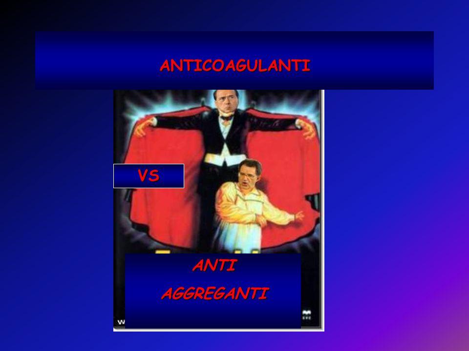 ANTICOAGULANTI VS ANTIAGGREGANTI