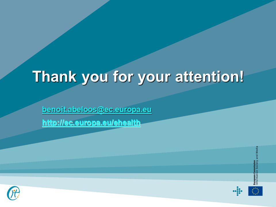 Thank you for your attention! benoit.abeloos@ec.europa.eu http://ec.europa.eu/ehealth