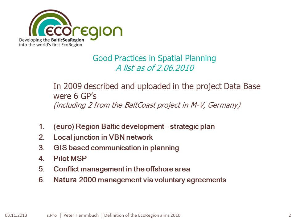 s.Pro | Peter Hammbuch | Definition of the EcoRegion aims 2010103.11.2013 Naestved / Zealand 2.06.2010 Plan for presentation and discussion What kind