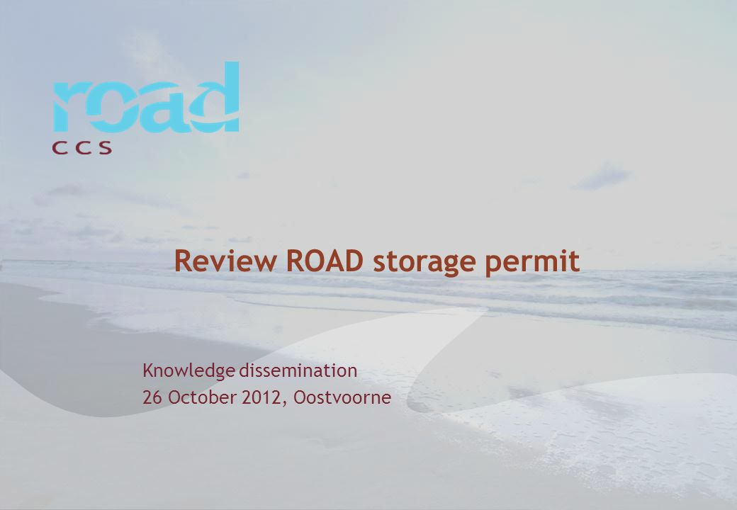 Review ROAD storage permit Knowledge dissemination 26 October 2012, Oostvoorne