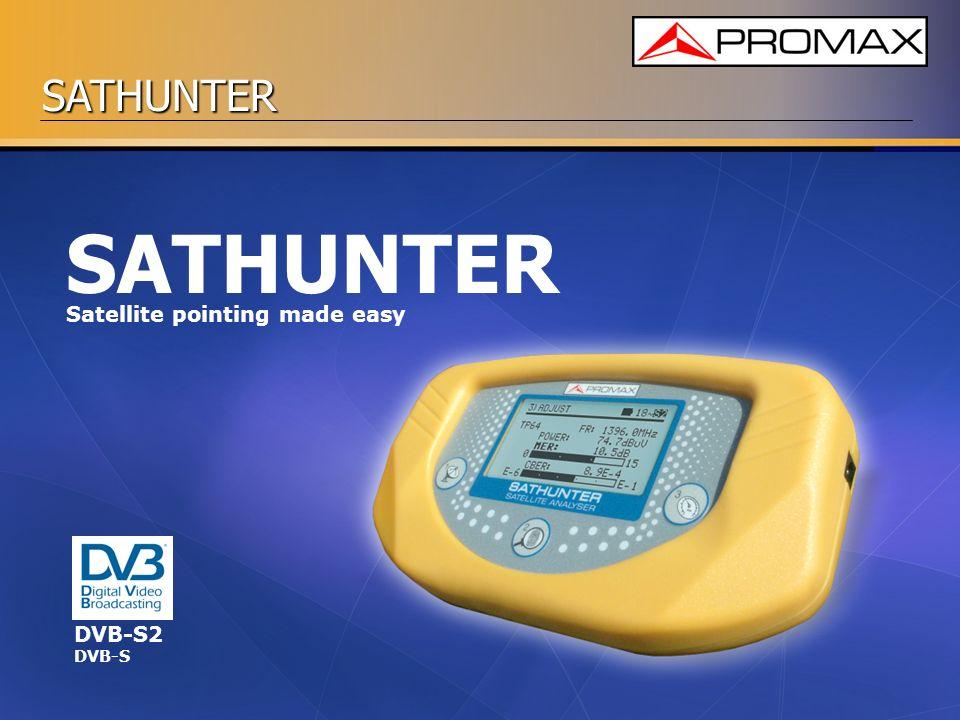 SATHUNTER SATHUNTER Satellite pointing made easy DVB-S2 DVB-S