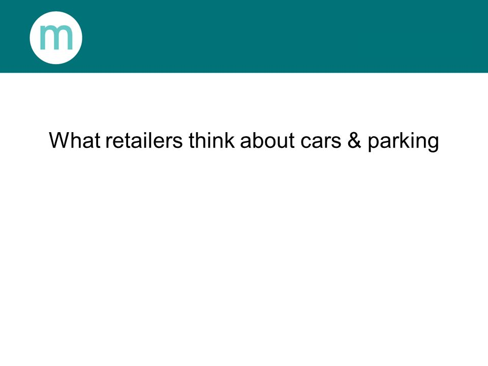 What retailers think about cars & parking