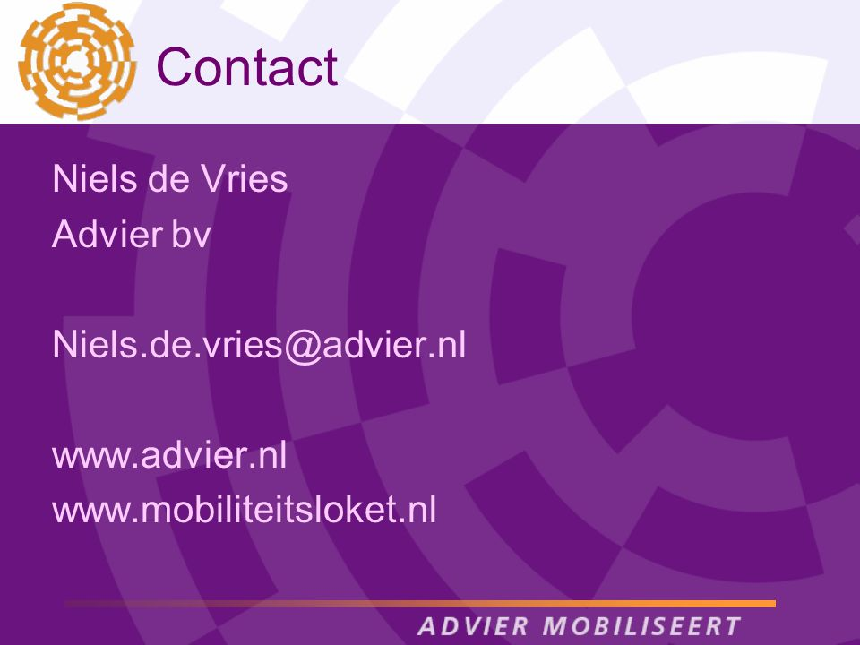Contact Niels de Vries Advier bv Niels.de.vries@advier.nl www.advier.nl www.mobiliteitsloket.nl