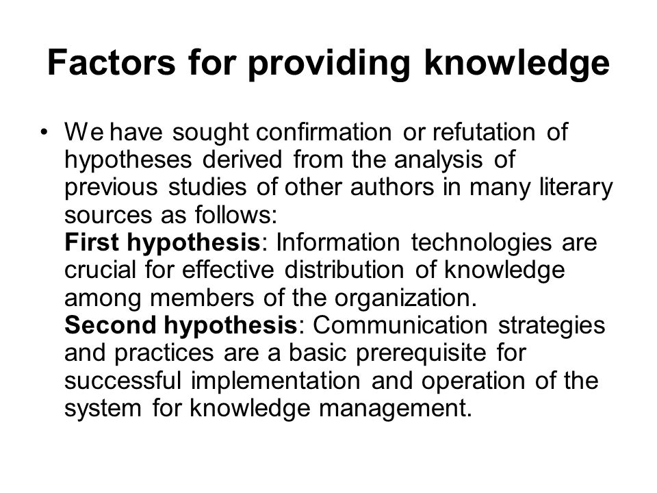 Factors for providing knowledge We have sought confirmation or refutation of hypotheses derived from the analysis of previous studies of other authors