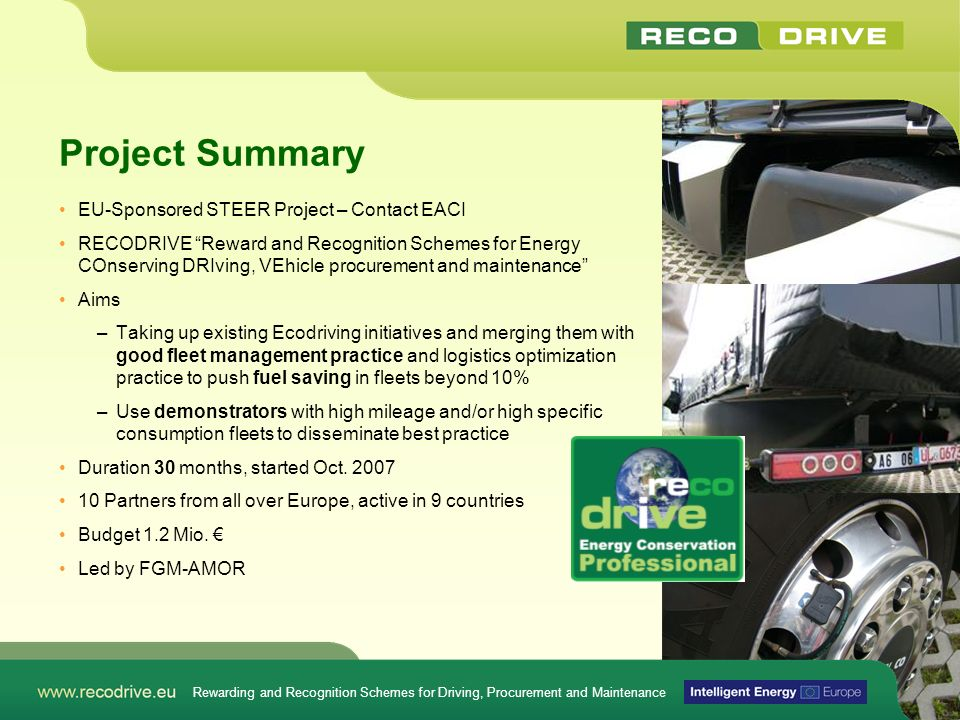 Project Summary EU-Sponsored STEER Project – Contact EACI RECODRIVE Reward and Recognition Schemes for Energy COnserving DRIving, VEhicle procurement