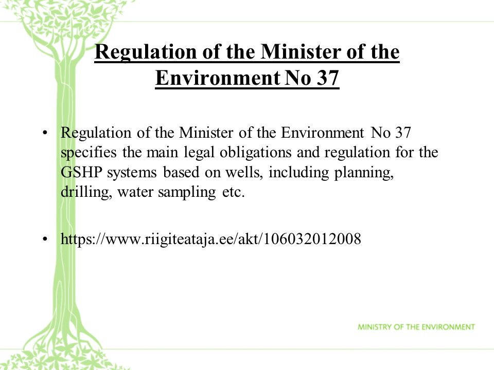 Regulation of the Minister of the Environment No 37 Regulation of the Minister of the Environment No 37 specifies the main legal obligations and regul