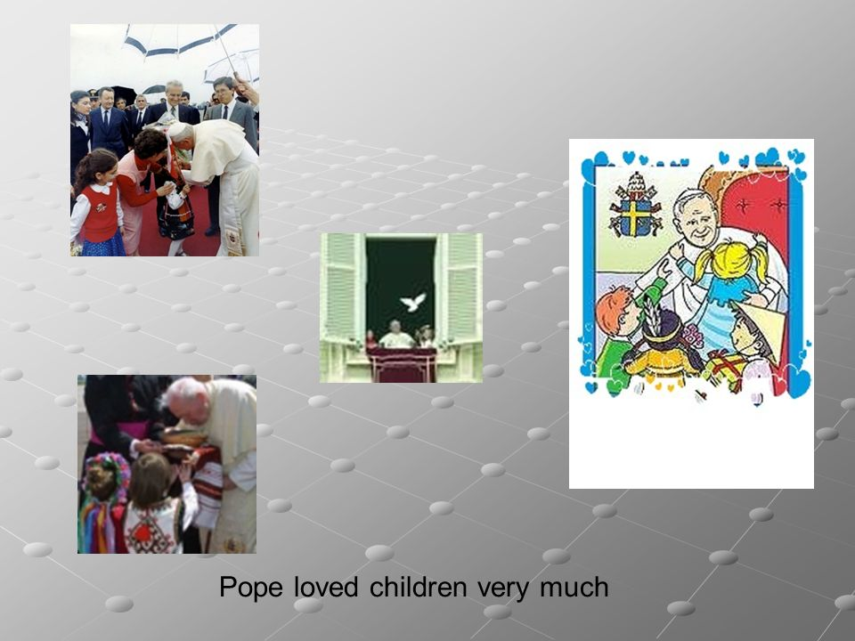 Pope loved children very much