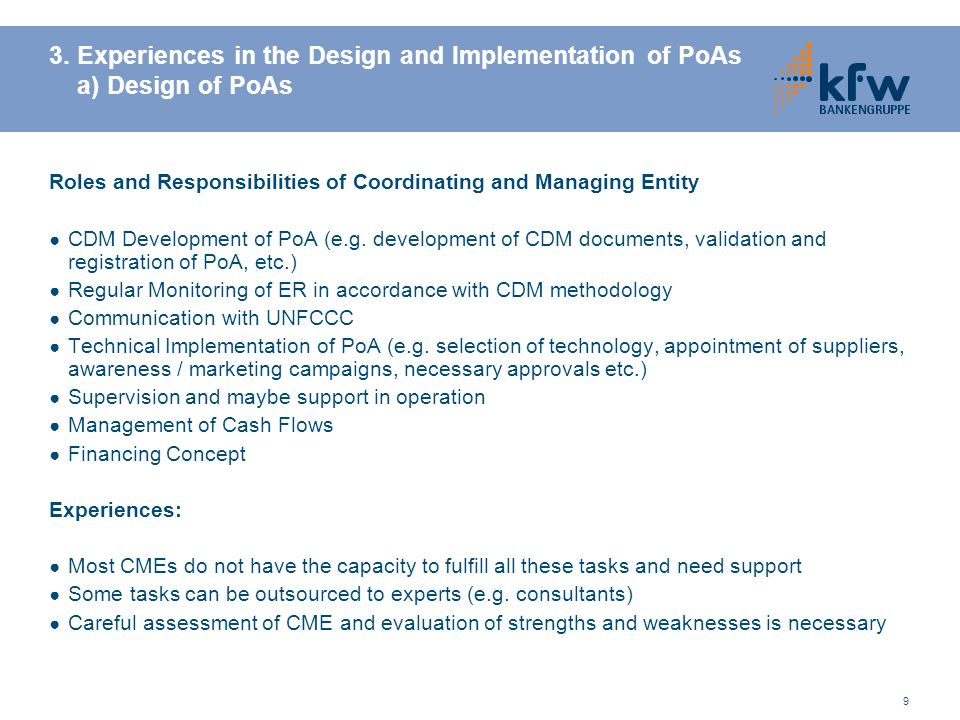 9 3. Experiences in the Design and Implementation of PoAs a) Design of PoAs Roles and Responsibilities of Coordinating and Managing Entity CDM Develop