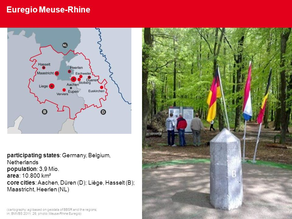 Euregio Meuse-Rhine (cartography: agl based on geodata of BBSR and the regions; in: BMVBS 2011: 25; photo: Meuse-Rhine Euregio) participating states: