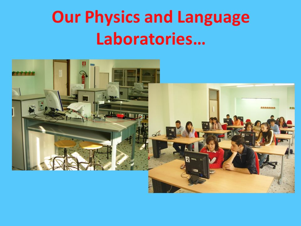 Our Physics and Language Laboratories…