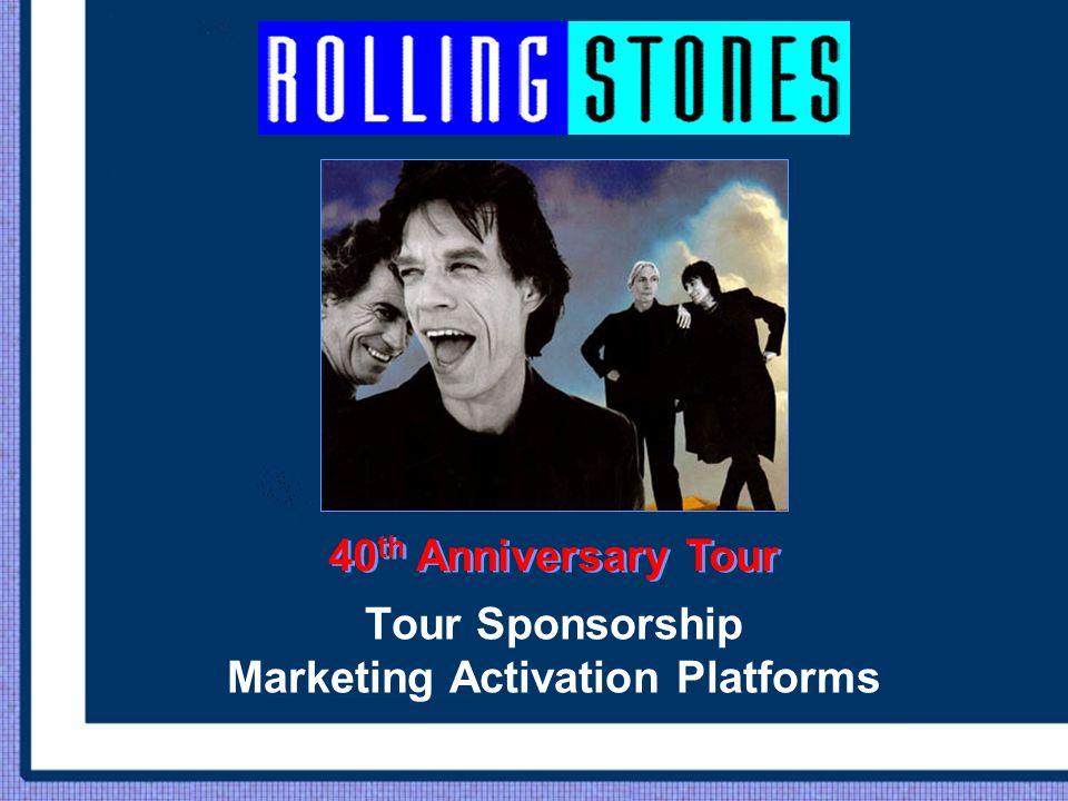 Tour Sponsorship Marketing Activation Platforms 40 th Anniversary Tour