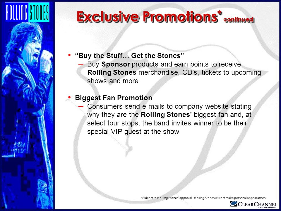 Buy the Stuff… Get the Stones – Buy Sponsor products and earn points to receive Rolling Stones merchandise, CDs, tickets to upcoming shows and more Bi