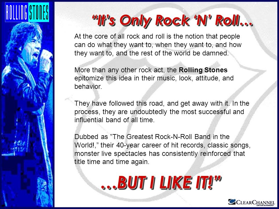 At the core of all rock and roll is the notion that people can do what they want to, when they want to, and how they want to, and the rest of the worl