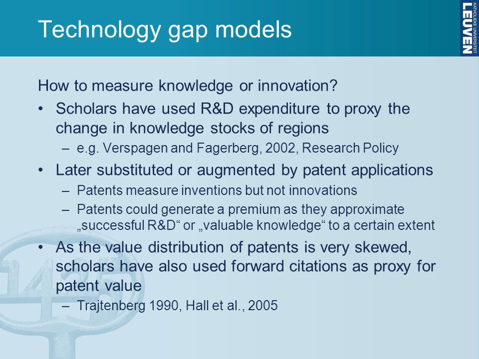 Technology gap models How to measure knowledge or innovation.