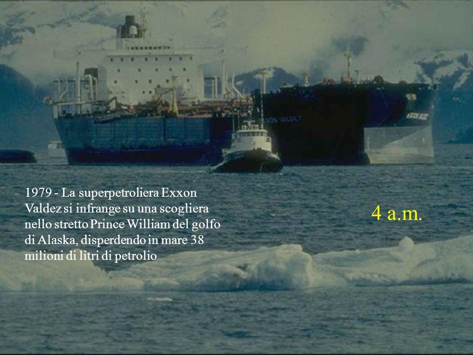 1979 - La superpetroliera Exxon Valdez si infrange su una scogliera nello stretto Prince William del golfo di Alaska, disperdendo in mare 38 milioni di litri di petrolio 4 a.m.