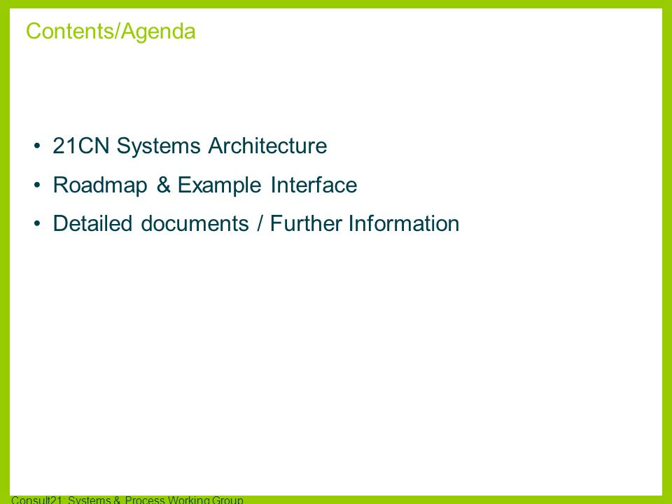 Consult21: Systems & Process Working Group BTs Platform Architecture – The Matrix