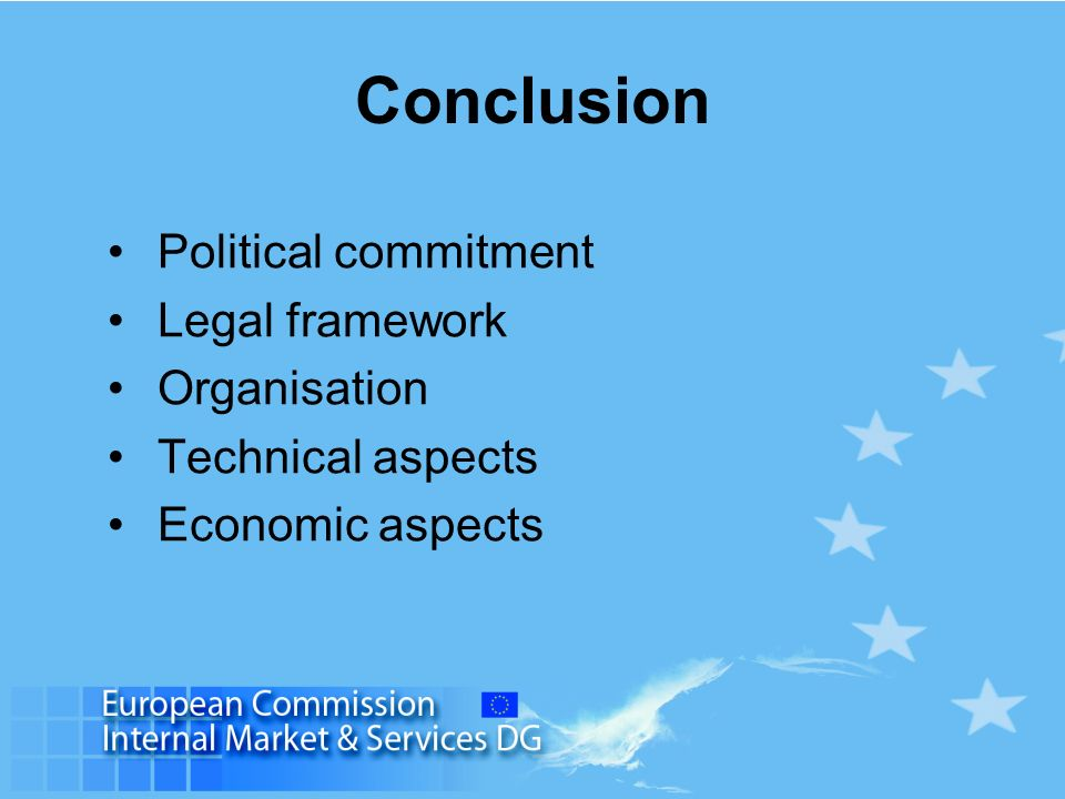 Conclusion Political commitment Legal framework Organisation Technical aspects Economic aspects