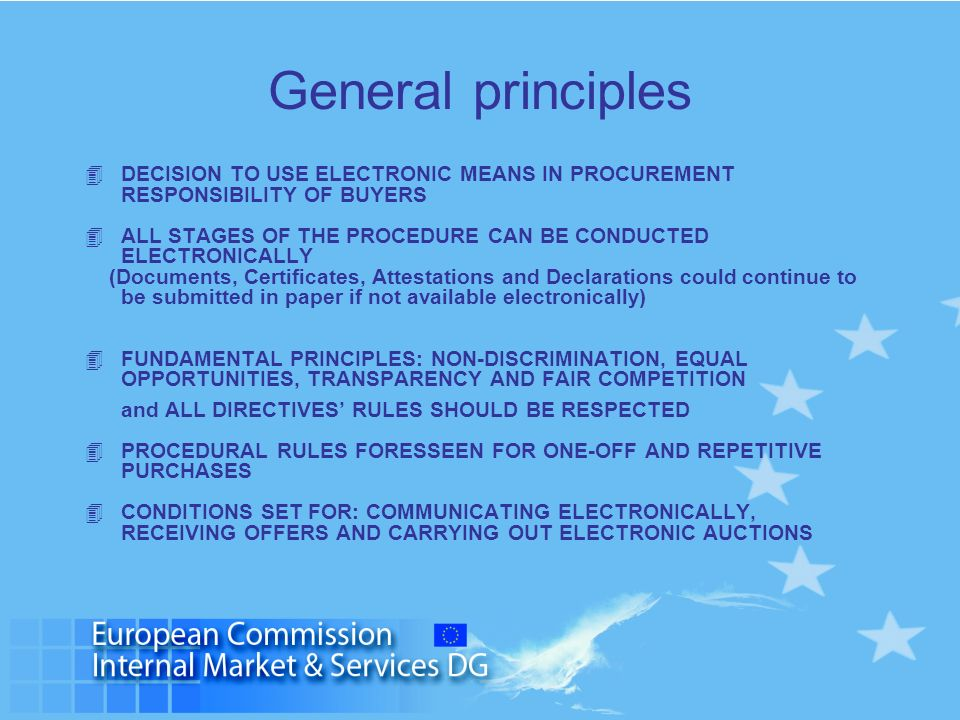General principles 4DECISION TO USE ELECTRONIC MEANS IN PROCUREMENT RESPONSIBILITY OF BUYERS 4ALL STAGES OF THE PROCEDURE CAN BE CONDUCTED ELECTRONICA