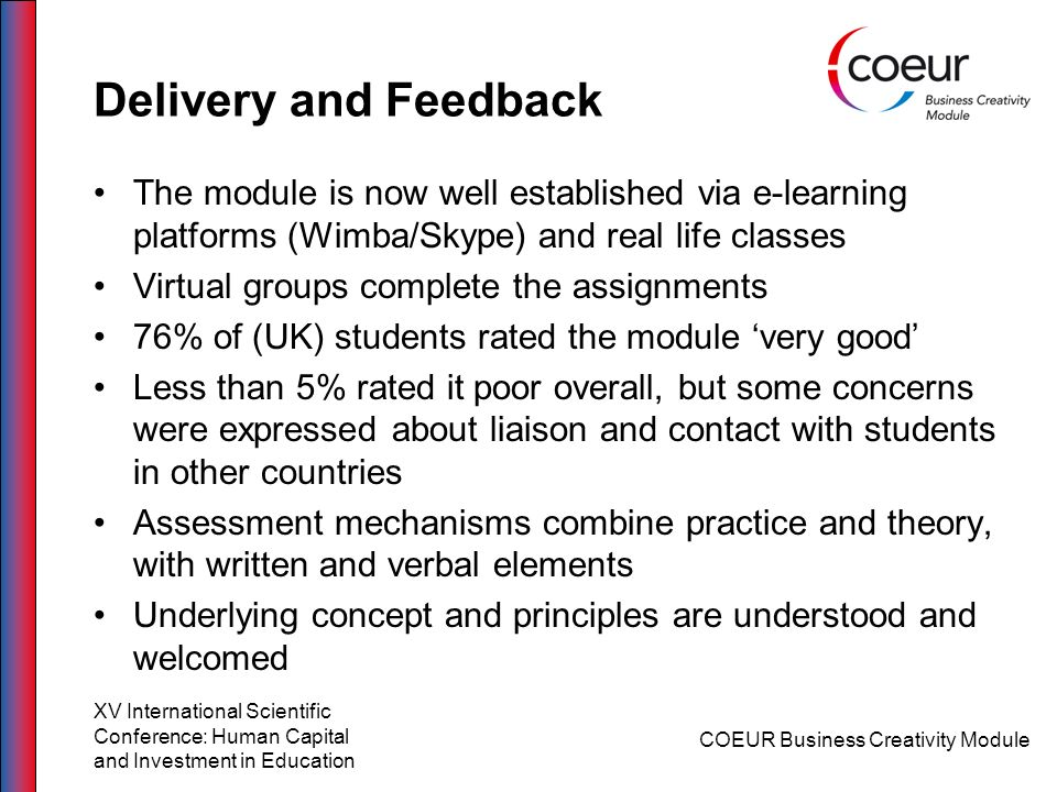 Delivery and Feedback The module is now well established via e-learning platforms (Wimba/Skype) and real life classes Virtual groups complete the assi
