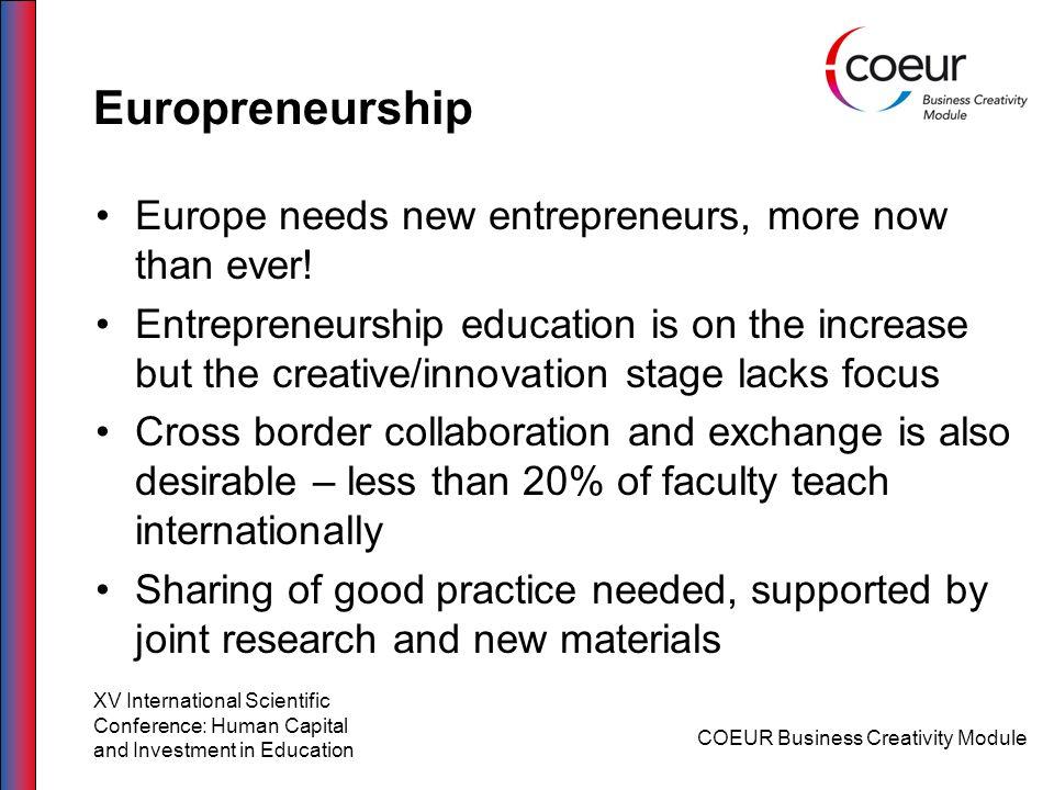 Europreneurship Europe needs new entrepreneurs, more now than ever! Entrepreneurship education is on the increase but the creative/innovation stage la