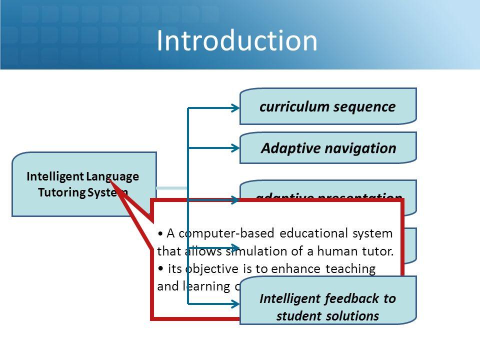 Introduction curriculum sequence adaptive presentation Adaptive navigation error remediation Intelligent Language Tutoring System A computer-based edu