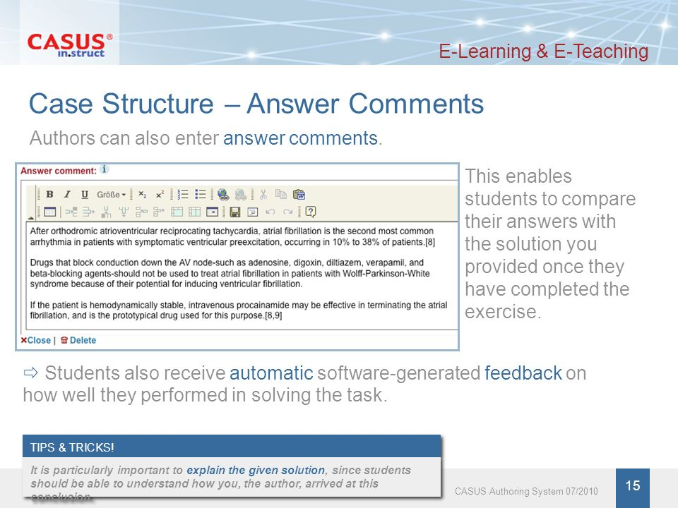 15 CASUS Authoring System 07/2010 Case Structure – Answer Comments E-Learning & E-Teaching TIPS & TRICKS.