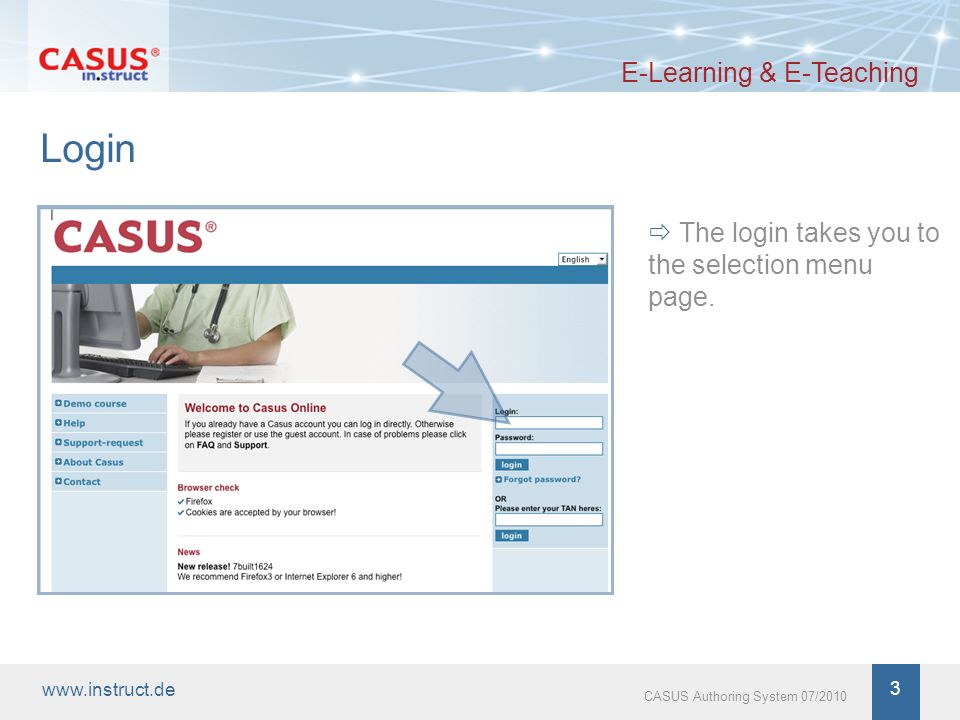 3 CASUS Authoring System 07/2010 Login E-Learning & E-Teaching The login takes you to the selection menu page.