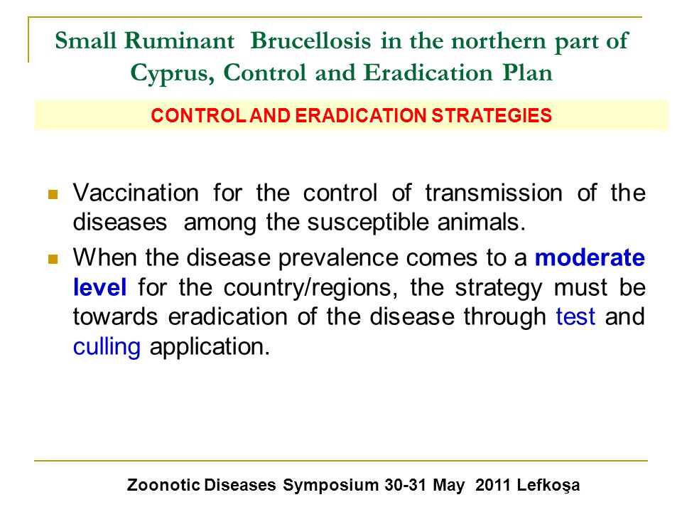 Small Ruminant Brucellosis in the northern part of Cyprus, Control and Eradication Plan Vaccination for the control of transmission of the diseases am