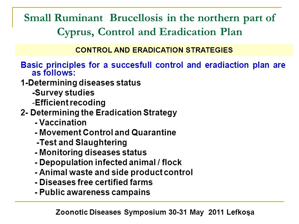 Small Ruminant Brucellosis in the northern part of Cyprus, Control and Eradication Plan Basic principles for a succesfull control and eradiaction plan