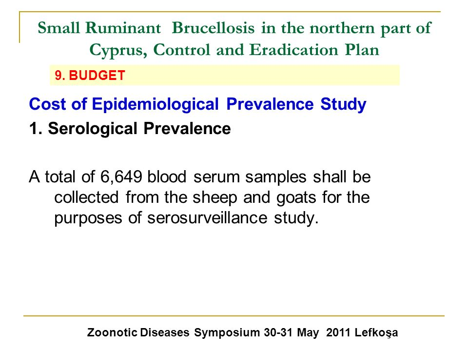 Small Ruminant Brucellosis in the northern part of Cyprus, Control and Eradication Plan Cost of Epidemiological Prevalence Study 1. Serological Preval