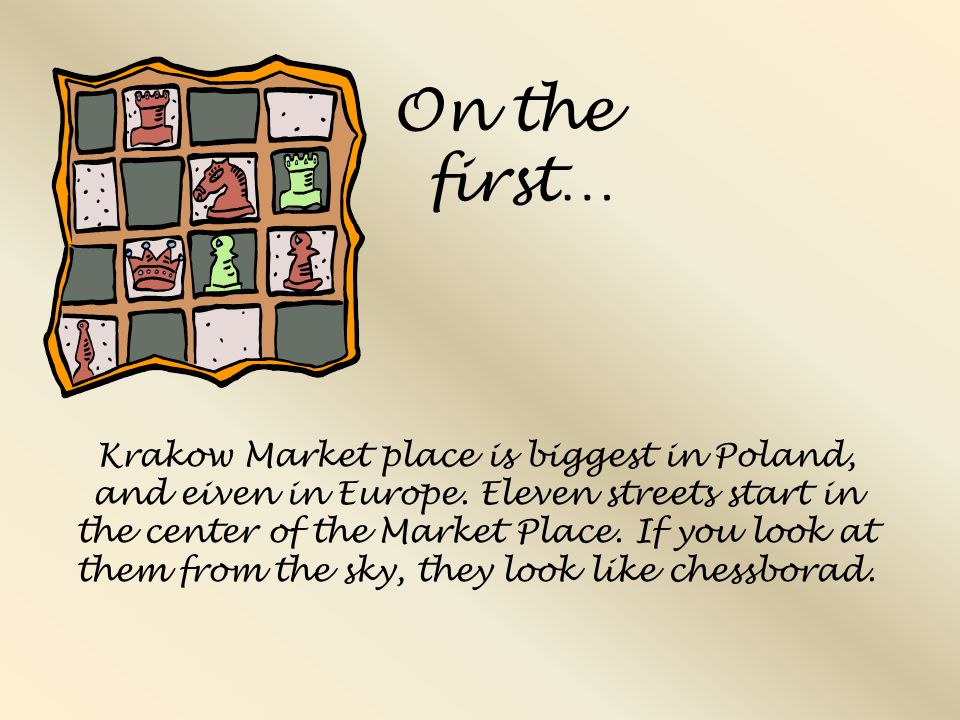 Krakow Market place is biggest in Poland, and eiven in Europe.