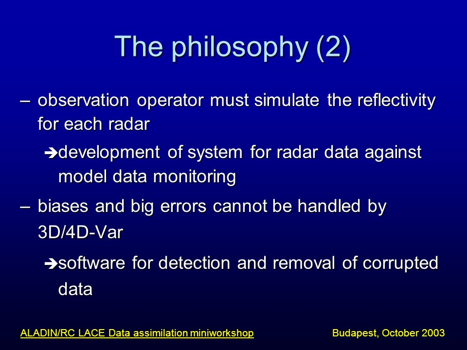 The philosophy (2) –observation operator must simulate the reflectivity for each radar development of system for radar data against model data monitor