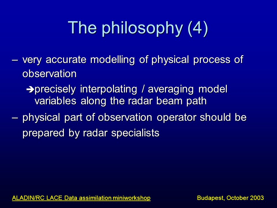 The philosophy (4) –very accurate modelling of physical process of observation precisely interpolating / averaging model variables along the radar bea