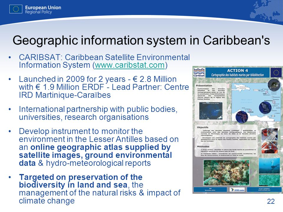 22 Geographic information system in Caribbean's CARIBSAT: Caribbean Satellite Environmental Information System (www.caribstat.com)www.caribstat.com La