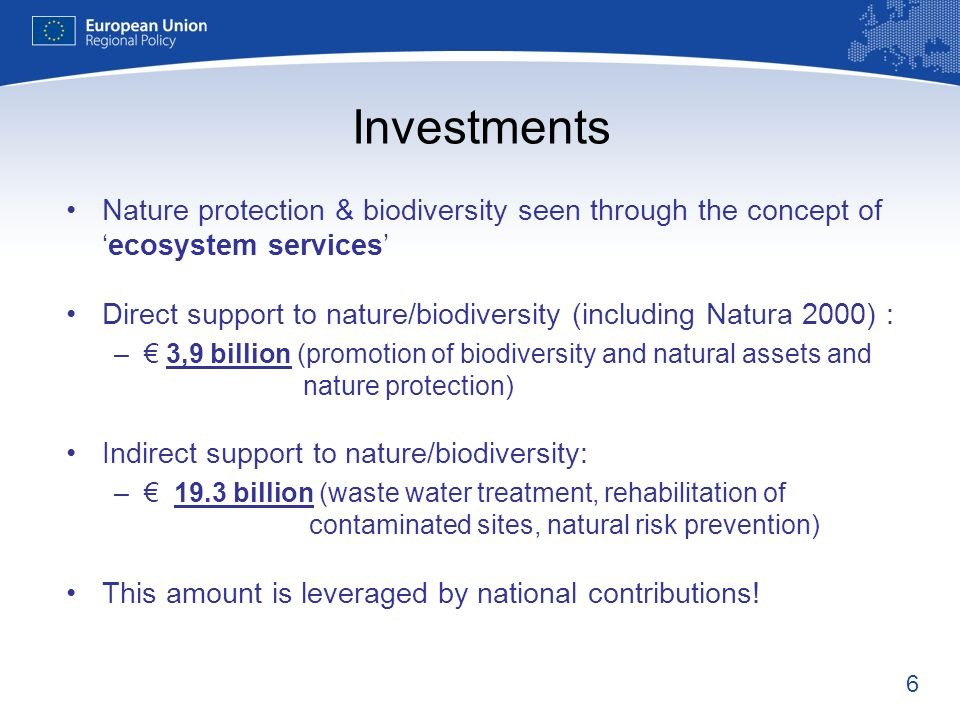 6 Investments Nature protection & biodiversity seen through the concept ofecosystem services Direct support to nature/biodiversity (including Natura 2