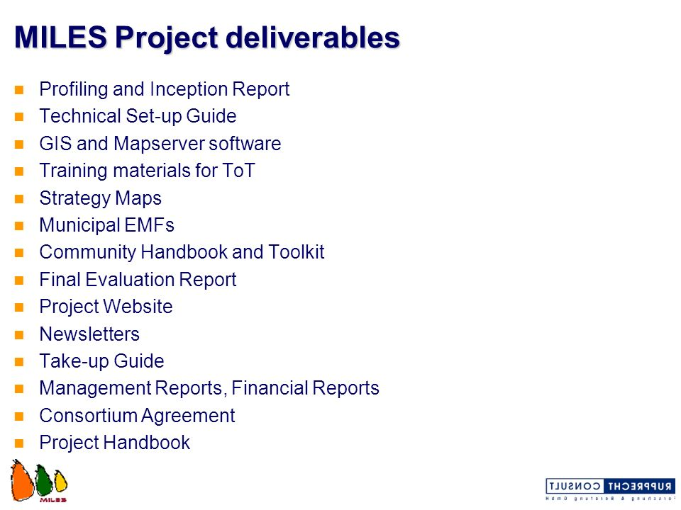 MILES Project deliverables Profiling and Inception Report Technical Set-up Guide GIS and Mapserver software Training materials for ToT Strategy Maps M