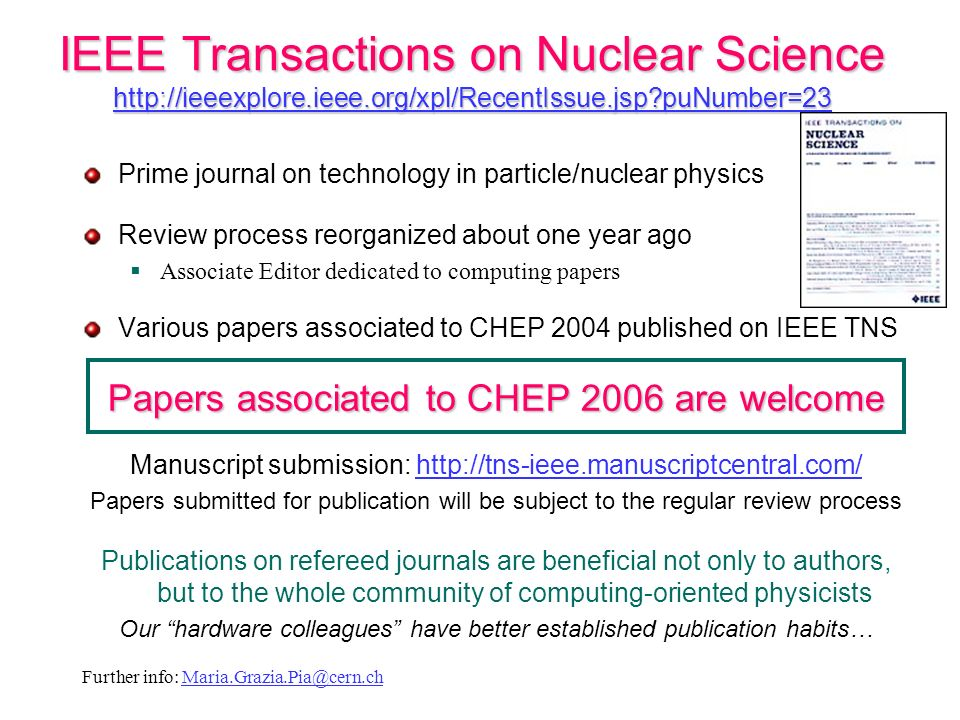 Maria Grazia Pia, INFN Genova IEEE Transactions on Nuclear Science http://ieeexplore.ieee.org/xpl/RecentIssue.jsp?puNumber=23 http://ieeexplore.ieee.o