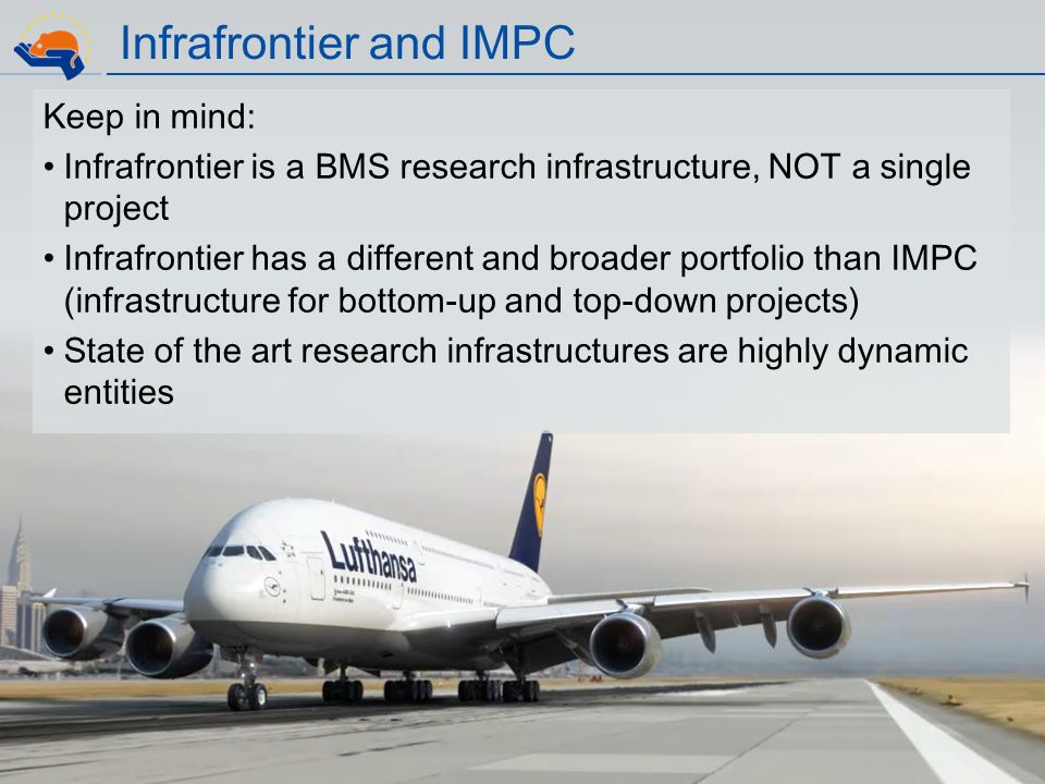 www.infrafrontier.eu Infrafrontier and IMPC Keep in mind: Infrafrontier is a BMS research infrastructure, NOT a single project Infrafrontier has a dif