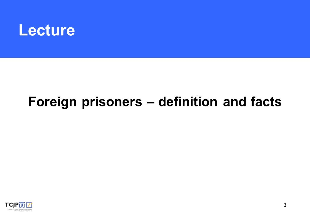 3 Lecture Foreign prisoners – definition and facts