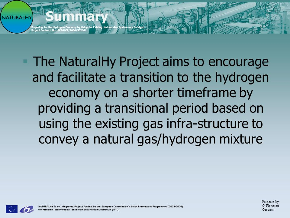 NATURALHY is an Integrated Project funded by the European Commissions Sixth Framework Programme (2002-2006) for research, technological development an